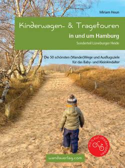 Kinderwagen- & Tragetouren in und um Hamburg von Göllner-Kampel,  Elisabeth, Heun,  Miriam