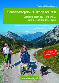 Kinderwagen- & Tragetouren – Salzburg, Flachgau, Tennengau und Berchtesgadener Land von Eichhorn,  Melanie, Göllner-Kampel,  Elisabeth, Köth,  Sabine
