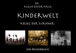 KINDERWELT Krieg der Männer von Firla,  Klaus