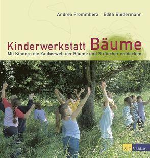Kinderwerkstatt Bäume von Biedermann,  Edith, Frommherz,  Andrea