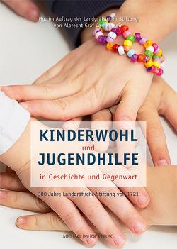 Kinderwohl und Jugendhilfe in Geschichte und Gegenwart von Graf von Kalnein,  Albrecht