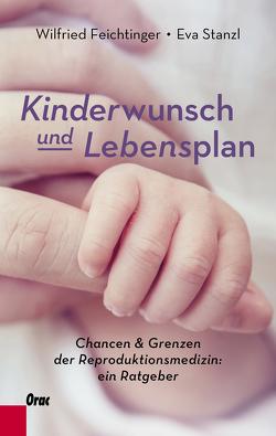 Kinderwunsch und Lebensplan von Feichtinger,  Wilfried, Stanzl,  Eva