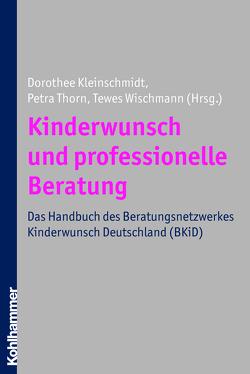 Kinderwunsch und professionelle Beratung von Kleinschmidt,  Dorothee, Thorn,  Petra, Wischmann,  Tewes