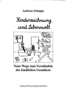 Kinderzeichnung und Lebenswelt von Schoppe,  Andreas