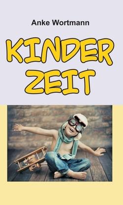 Kinderzeit von Wortmann,  Anke