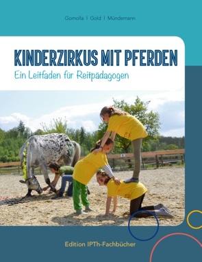 Kinderzirkus mit Pferden von Gold,  Jule, Gomolla,  Annette, Mündemann,  Nicola