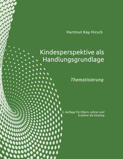 Kindesperspektive als Handlungsgrundlage von Hirsch,  Hartmut