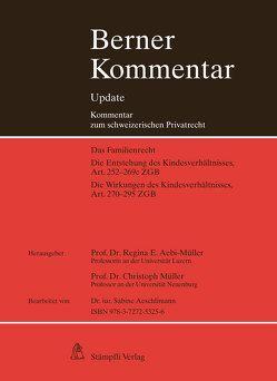 Berner Kommentar Update Kindesrecht, Art. 252-295 ZGB, 6. Ergänzungslieferung von Aebi-Müller,  Regina E, Müller,  Christoph