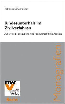 Kindesunterhalt im Zivilverfahren von Schwarzinger,  Katharina