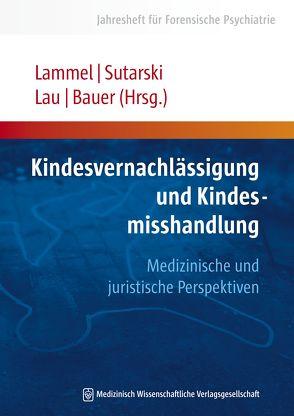 Kindesvernachlässigung und Kindesmisshandlung von Bauer,  Michael, Lammel,  Matthias, Lau,  Steffen, Sutarski,  Stephan