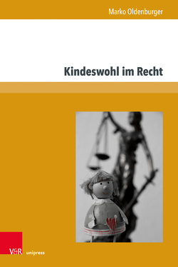 Kindeswohl im Recht von Oldenburger,  Marko