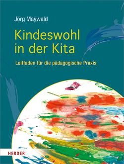 Kindeswohl in der Kita von Maywald,  Jörg