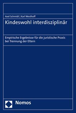Kindeswohl interdisziplinär von Schmidt,  Axel, Westhoff,  Karl