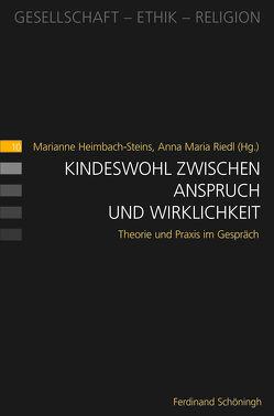 Kindeswohl zwischen Anspruch und Wirklichkeit von Heimbach-Steins,  Marianne, Riedl,  Anna Maria