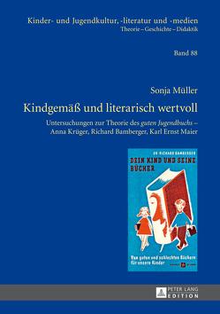 Kindgemäß und literarisch wertvoll von Müller,  Sonja