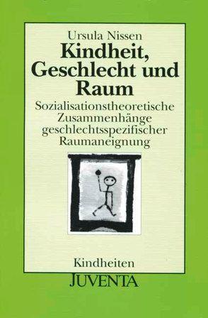 Kindheit, Geschlecht und Raum von Nissen,  Ursula