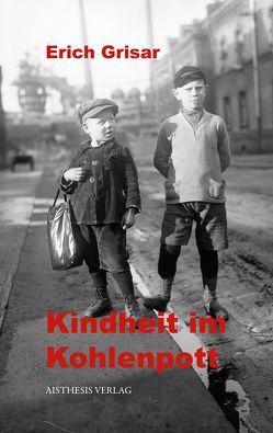 Kindheit im Kohlenpott von Goedden,  Walter, Grisar,  Erich
