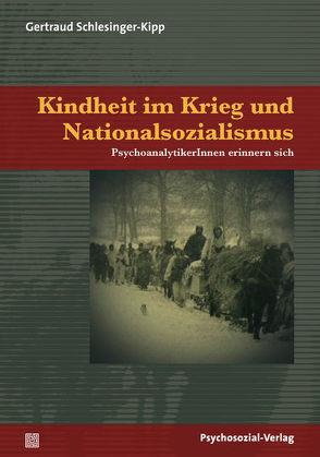 Kindheit im Krieg und Nationalsozialismus von Schlesinger-Kipp,  Gertraud