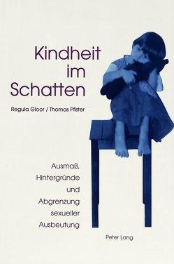 Kindheit im Schatten von Gloor,  Regula, Pfister,  Thomas