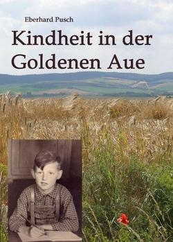 Kindheit in der Goldenen Aue von Pusch,  Eberhard