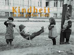 Kindheit in der großen Stadt von Berchtig,  Frauke