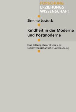 Kindheit in der Moderne und Postmoderne von Jostock,  Simone