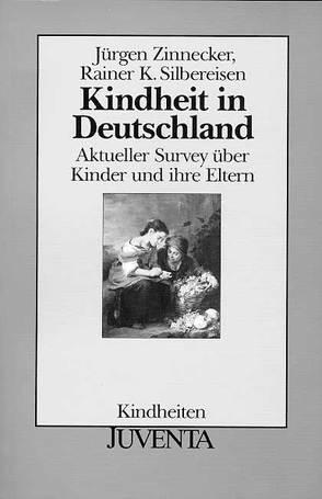 Kindheit in Deutschland von Silbereisen,  Rainer K, Zinnecker,  Jürgen