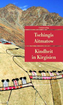 Kindheit in Kirgisien von Aitmatow,  Tschingis, Hitzer,  Friedrich