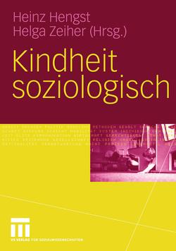 Kindheit soziologisch von Hengst,  Heinz, Zeiher,  Helga