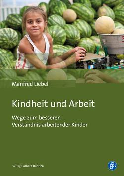 Kindheit und Arbeit von Liebel,  Manfred