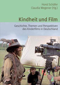 Kindheit und Film von Schaefer,  Horst, Wegener,  Claudia