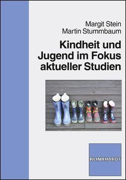 Kindheit und Jugend im Fokus aktueller Studien von Stein,  Margit, Stummbaum,  Martin