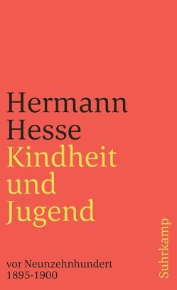Kindheit und Jugend vor Neunzehnhundert von Hesse,  Hermann, Hesse,  Ninon, Kirchhoff,  Gerhard