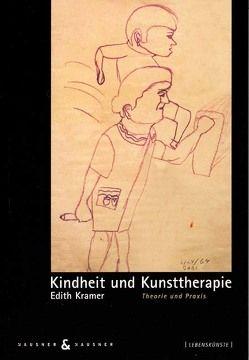 Kindheit und Kunsttherapie von Kramer,  Edith