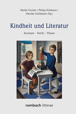 Kindheit und Literatur von Giuriato,  Davide, Hubmann,  Philipp, Schildmann,  Mareike