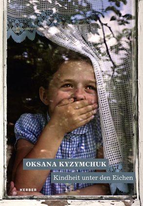 Kindheit unter den Eichen von Kyzymchuk,  Oksana