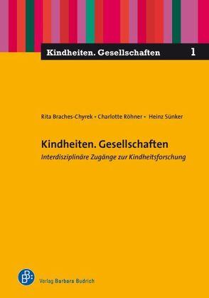 Kindheiten. Gesellschaften von Braches-Chyrek,  Rita, Röhner,  Charlotte, Sünker,  Heinz