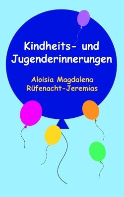Kindheits- und Jugenderinnerungen von Jeremias,  Aloisia-Magdalena