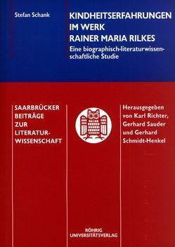 Kindheitserfahrungen im Werk Rainer Maria Rilkes von Schank,  Stefan