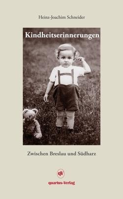 Kindheitserinnerungen von Schneider,  Heinz-Joachim