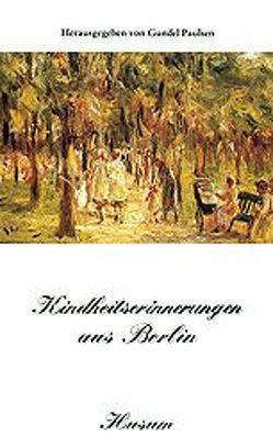Kindheitserinnerungen aus Berlin von Paulsen,  Gundel
