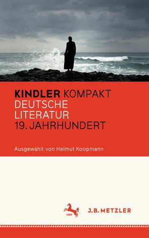 Kindler Kompakt: Deutsche Literatur, 19. Jahrhundert von Koopmann,  Helmut