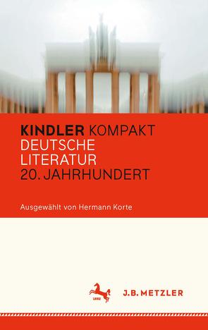 Kindler Kompakt: Deutsche Literatur, 20. Jahrhundert von Korte,  Hermann