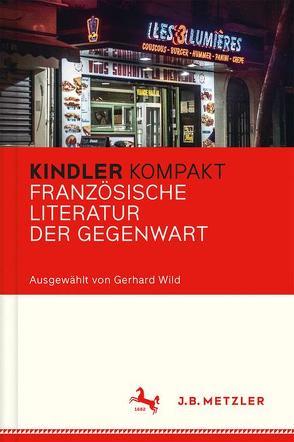 Kindler Kompakt: Französische Literatur der Gegenwart von Wild,  Gerhard