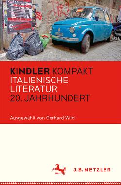 Kindler Kompakt: Italienische Literatur, 20. Jahrhundert von Wild,  Gerhard