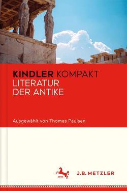 Kindler Kompakt: Literatur der Antike von Paulsen,  Thomas