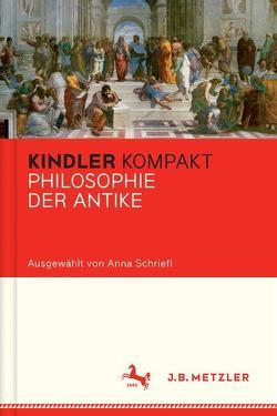 Kindler Kompakt: Philosophie der Antike von Schriefl,  Anna