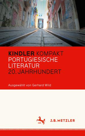 Kindler Kompakt: Portugiesische Literatur, 20. Jahrhundert von Wild,  Gerhard