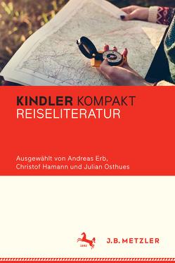 Kindler Kompakt: Reiseliteratur von Erb,  Andreas, Hamann,  Christof, Osthues,  Julian
