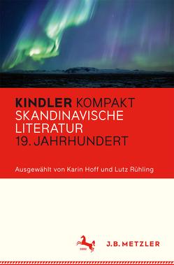 Kindler Kompakt: Skandinavische Literatur, 19. Jahrhundert von Hoff,  Karin, Rühling,  Lutz